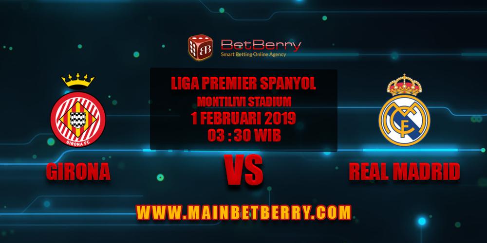 Prediksi Bola Girona vs Real Madrid 1 Februari 2019