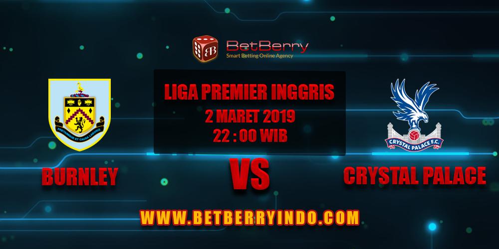 Prediksi Bola Burnley vs Crystal Palace 2 Maret 2019