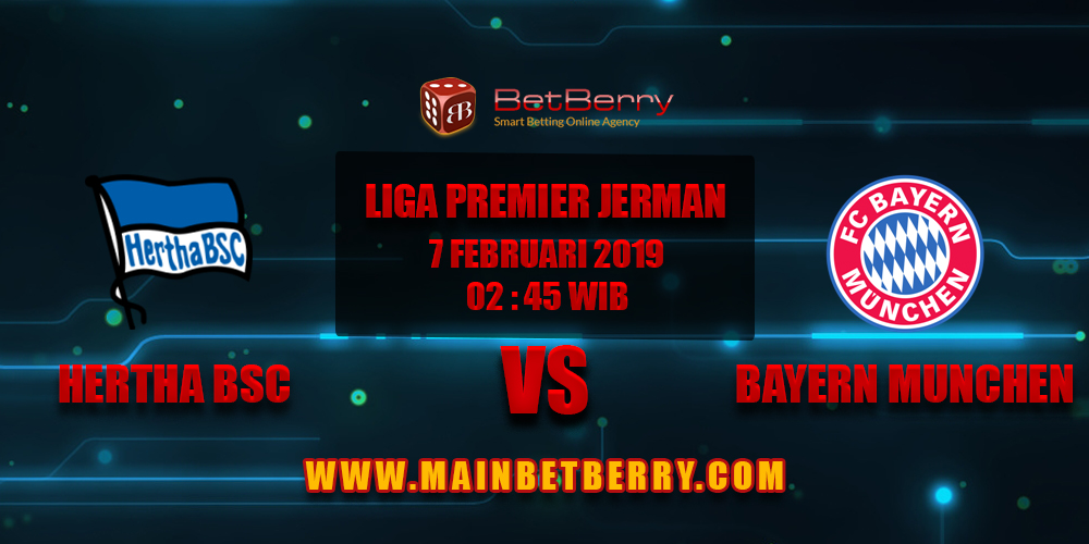 Prediksi Bola Hertha BSC vs Bayern Munchen 07 Februari 2019