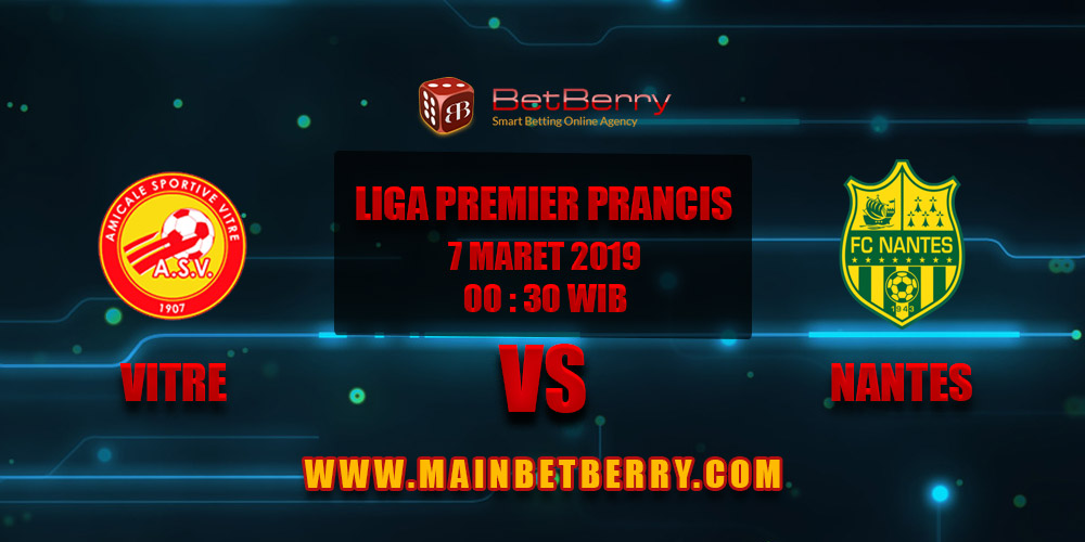 Prediksi Bola Vitre vs Nantes 7 Maret