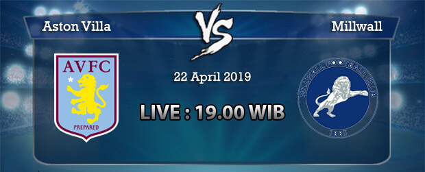 Prediksi Bola Aston vs Millwall 22 April 2019