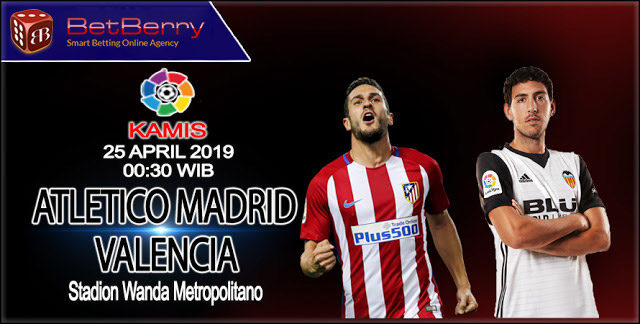Prediksi-Bola-Atletico-Madrid-vs-Valencia-25-April-2019