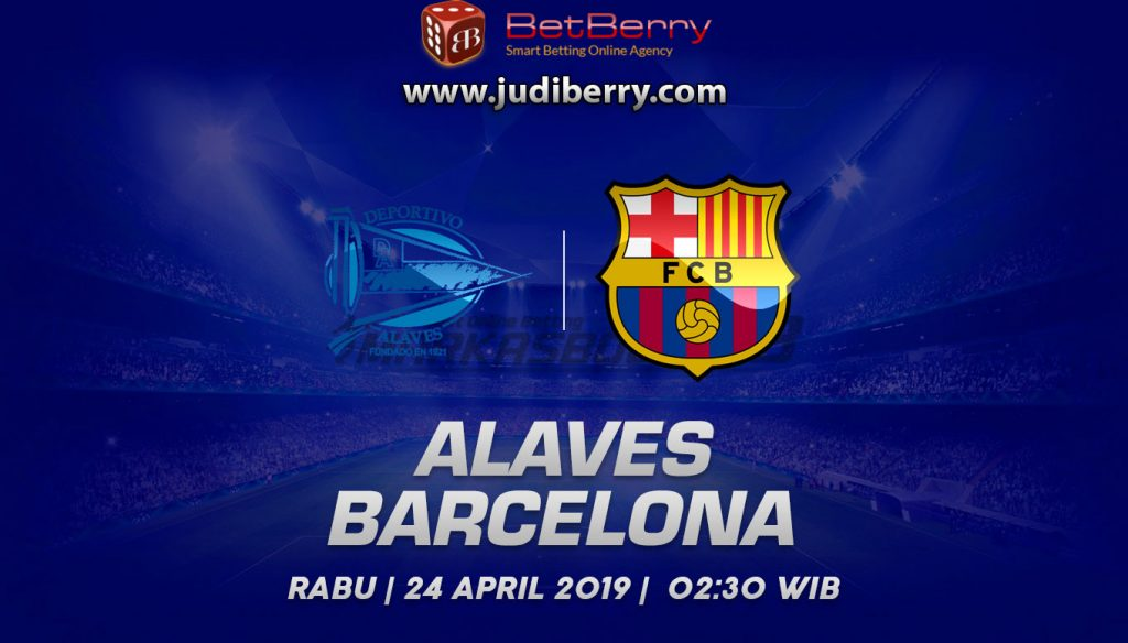 Prediksi Bola Deportivo Alaves vs Barcelona 24 April 2019