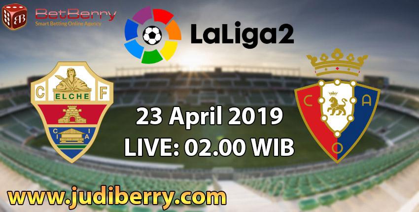 Prediksi Bola Elche vs Osasuna 23 April 2019
