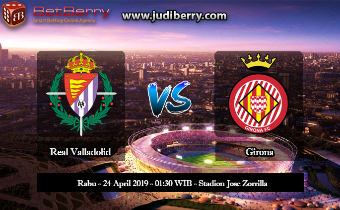 Prediksi Bola Real Valladolid vs Girona 24 April 2019
