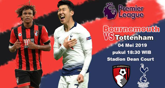 Prediksi Bola AFC Bournemouth vs Tottenham Hotspur 4 Mei 2019